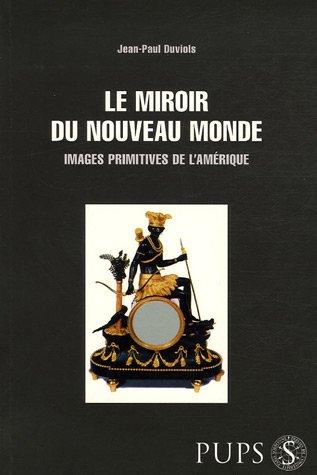 Le miroir du Nouveau Monde (French Edition): Jean-Paul Duviols