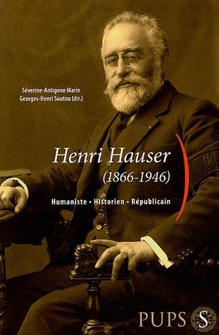 9782840504573: Henri Hauser (1866-1946) : Humaniste, Historien, R�publicain