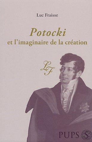 potocki et l'imaginaire de la création: Luc Fraisse