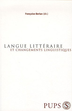 LANGUE LITTERAIRE ET CHANGEMENT LINGUISTIQUE (STYLISTIQUE LINGUSTIQUE: BERLAN FRANCOIS