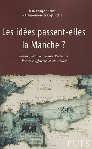 Les idees passent elles la Manche Savoirs Representations Prati: Genet Jean Philippe