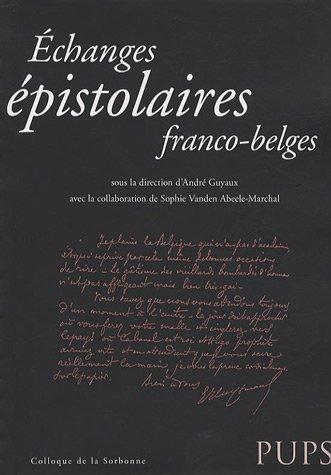 Echanges épistolaires franco-belges: André Guyaux, Sophie Vanden Abeele-Marchal