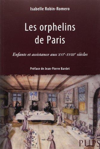9782840505129: Les Orphelins de Paris : Enfants et assistance aux XVIe-XVIIIe siècles