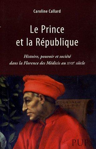 Le Prince et la République (French Edition): Caroline Callard