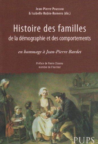 Histoire des familles, de la démographie et des comportements (French Edition): ...