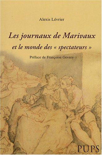 Les journaux de Marivaux et le monde des (French Edition): Alexis Lévrier