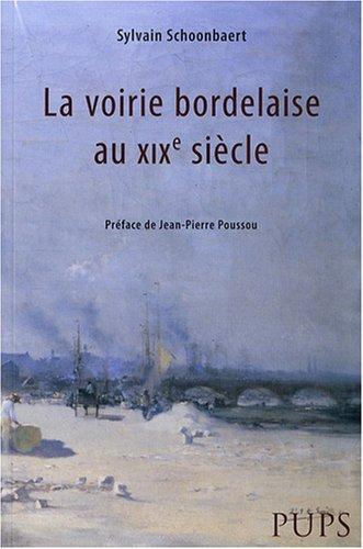 La voirie bordelaise au XIXe siècle: Sylvain Schoonbaert