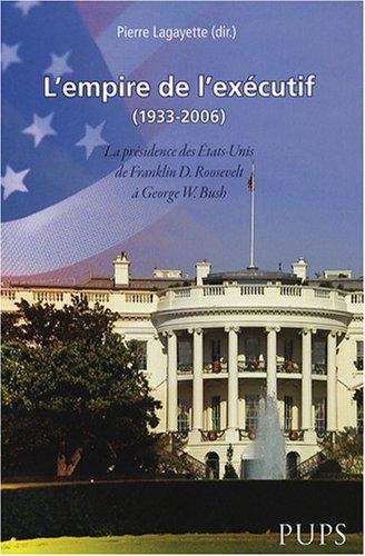 9782840505341: L'empire de l'exécutif (1933-2006) (French Edition)