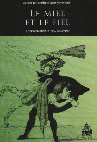 9782840505358: Le miel et le fiel : La critique th��trale en France au XIXe si�cle