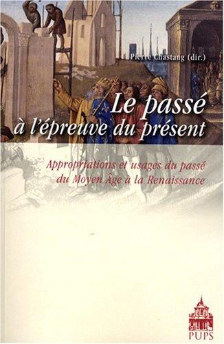 Le passé à l'épreuve du présent (French ...