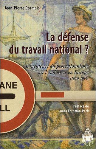 9782840505686: La défense du travail national ? : L'incidence du protectionnisme sur l'industrie en Europe (1870-1914) (Roland Mousnier)