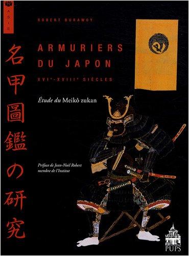 9782840505792: Armuriers du Japon (XVIe-XVIIIe siècles) : Etude du Meikô zukan (Asie)