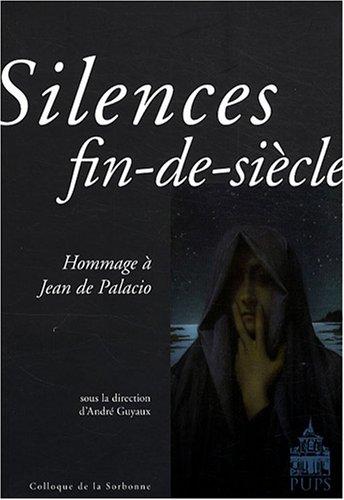 Silences fin-de-siècle (French Edition): André Guyaux