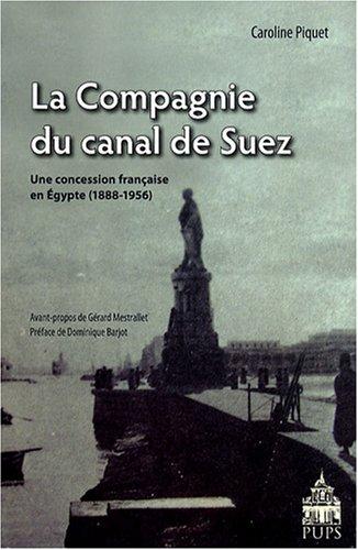 La Compagnie du canal de Suez (French Edition): Caroline Piquet