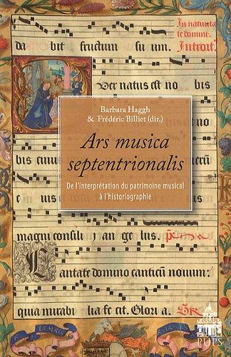 Ars musica septentrionalis : De l'interprétation du patrimoine musical à l'...