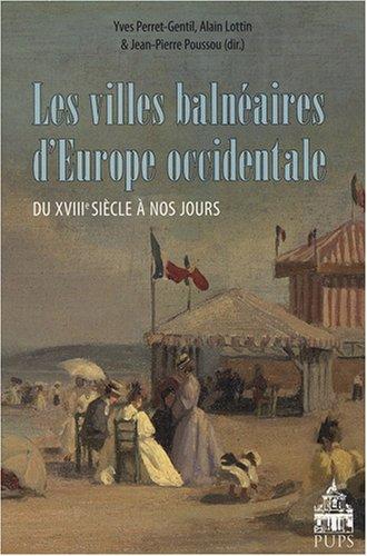 Les villes balnéaires d'Europe occidentale du XVIIIe siècle Ã&...