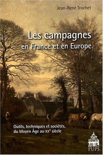 Les campagnes en France et en Europe (French Edition): Jean-René Trochet
