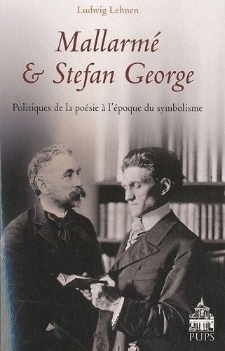 Mallarme et Stefan George Politiques de la poesie a l'epoque du: Lehnen Ludwig