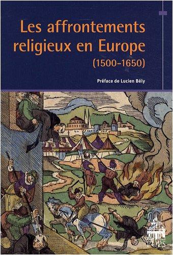 9782840506263: Les Affrontements religieux en Europe : (1500-1650)