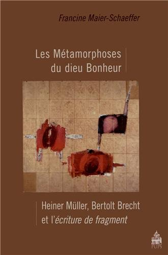 9782840506355: Les Métamorphoses du dieu Bonheur : Heiner Müller, Bertolt Brecht et l'écriture de fragment