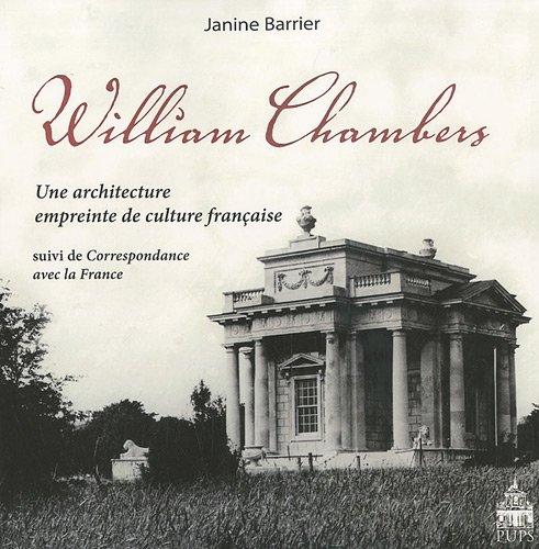 William Chambers Une architecture empreinte de culture francaise: Barrier Janine