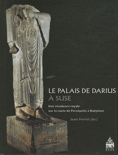 Le palais de Darius à Suse (French Edition): Jean Perrot