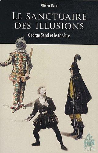 9782840506928: Le sanctuaire des illusions : George Sand et le théâtre