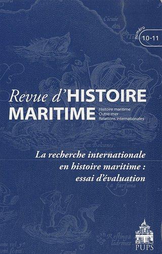 Revue d'histoire maritime, N° 10-11/2010 : La recherche internationale en ...