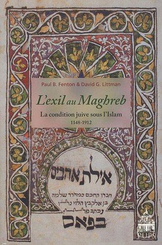 L'exil au Maghreb La condition juive sous l'islam 1148 1912: Fenton Paul B