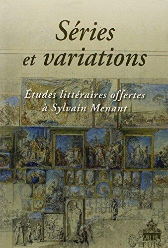 Series et variations Etudes litteraires offertes a Sylvain Menant: Fraisse Luc