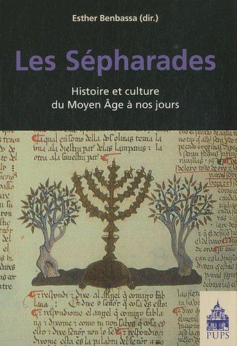 9782840507291: Les S�pharades : Histoire et culture du Moyen Age � nos jours