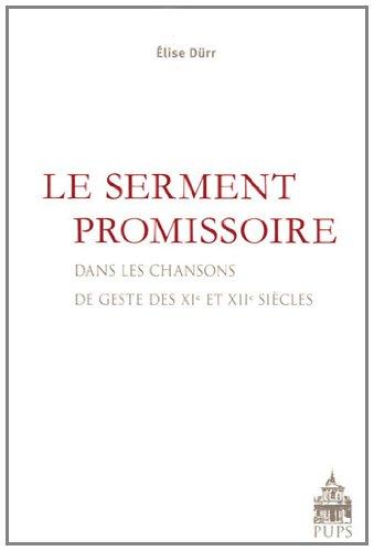 Le serment promissoire Dans les chansons de geste des XIe et XIIe: Durr Elise