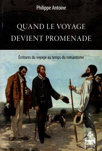 Quand le voyage devient promenade Ecritures du voyage au temps: Antoine Philippe