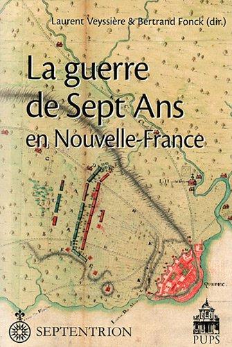 9782840507772: La guerre de Sept Ans en Nouvelle-France (Centre Roland Mousnier)
