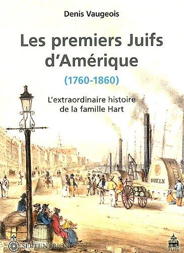 Les premiers Juifs d'Amérique (1760-1860) : L'extraordinaire histoire de la ...