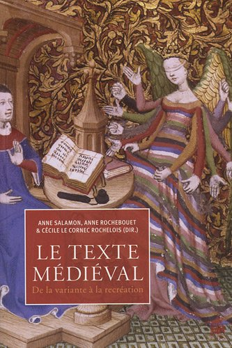 Le texte medieval De la variante a la recreation: Salamon Anne