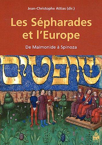 Les Sepharades et l'Europe De Maimonide a Spinoza: Attias Jean Christophe