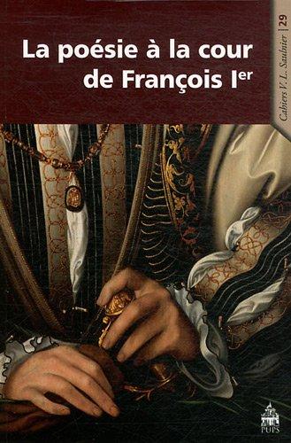 poesie a la cour de francois ier: Jean-Eudes Girot