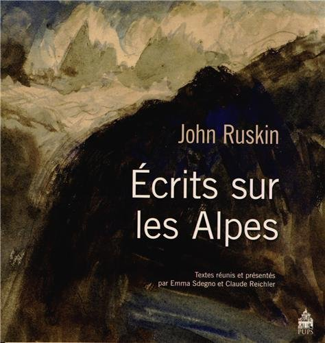 Ecrits sur les Alpes: Ruskin John