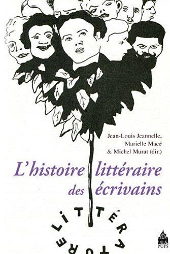 9782840508748: L?histoire littéraire des écrivains