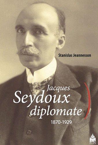 Jacques Seydoux diplomate 1870 1929: Jeannesson Stanislas