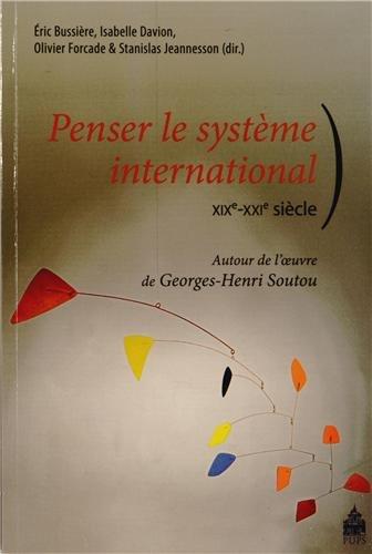 Penser le systeme international XIXe XXIe siecle Autour de l'oeu: Bussiere Eric