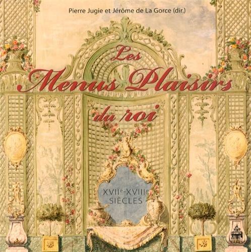 9782840509066: Les Menus Plaisirs du roi (XVIIe-XVIIIe siècles) (Art'hist)