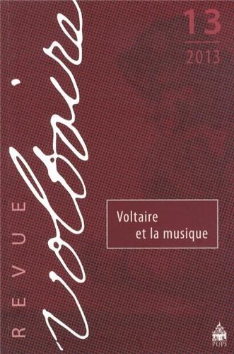 Revue Voltaire No 13 Voltaire et la musique: Collectif