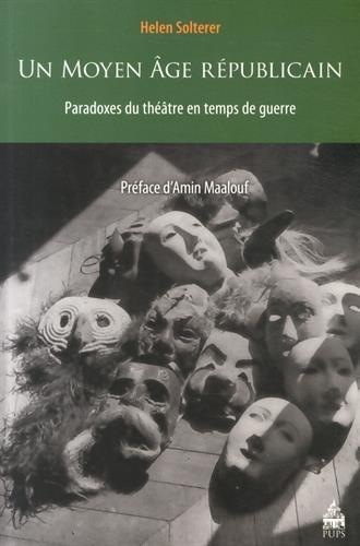 9782840509103: Un Moyen Age républicain : Paradoxes du théâtre en temps de guerre