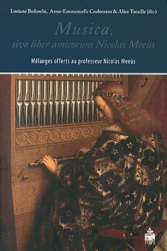 Musica, sive liber amicorum Nicolas Meeùs : Luciane Beduschi; Anne-Emmanuelle