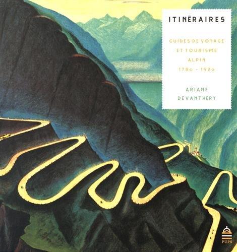 9782840509356: Itinéraires : Guides de voyages et tourisme alpins au 19e siècle