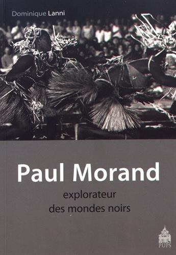 9782840509394: Paul Morand, explorateur des mondes noirs : Antilles, Etats-Unis, Afrique 1927-1930