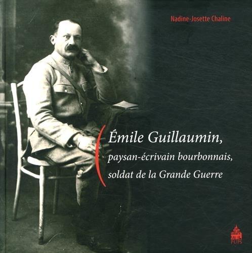 Emile Guillaumin paysan ecrivain bourbonnais soldat de la Grande: Guillaumin Emile
