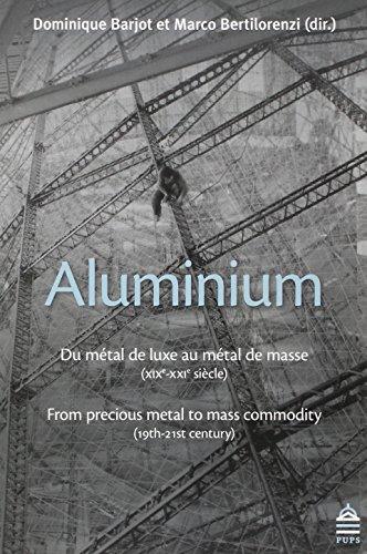 Aluminiun Du metal de luxe au metal de masse XIXe XXe siecle: Barjot Dominique